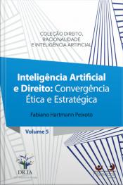 Inteligência Artificial E Direito: Convergência Ética E Estratégica