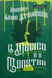 O Médico E O Monstro: O Estranho Caso Do Dr. Jekyll E Do Sr. Hyde