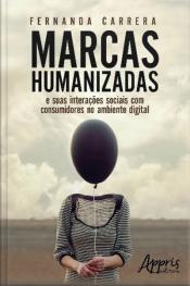 Marcas Humanizadas: E Suas Interações Sociais Com Consumidores No Ambiente Digital