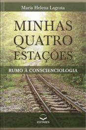 Minhas Quatro Estações: Rumo À Conscienciologia
