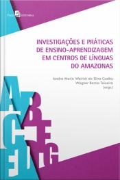 Investigações E Práticas De Ensino-aprendizagem Em Centros De Línguas Do Amazonas