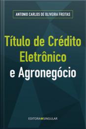Título De Crédito Eletrônico E O Agronegócio
