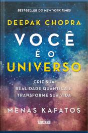 Você É O Universo: Crie Sua Realidade Quântica E Transforme Sua Vida