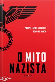 O Mito Nazista: Seguido De O Espírito Do Nacional-socialismo E O Seu Destino