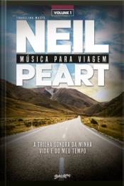 Música Para Viagem: A Trilha Sonora Da Minha Vida E Do Meu Tempo – Volume 1