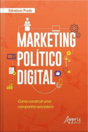 Marketing Político Digital: Como Construir Uma Campanha Vencedora
