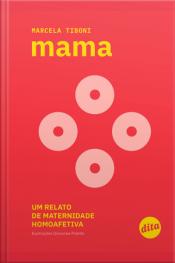 Mama: Um Relato De Maternidade Homoafetiva
