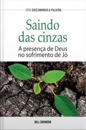 Saindo Das Cinzas: A Presença De Deus No Sofrimento De Jó