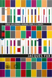 Literatura E Matemática: Jorge Luis Borges, Georges Perec E O Oulipo