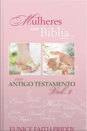 Mulheres Na Bíblia No Antigo Testamento - Volume 1