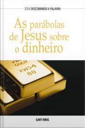 As Parábolas De Jesus Sobre Dinheiro