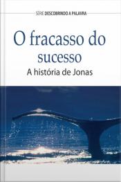 O Fracasso Do Sucesso: A História De Jonas