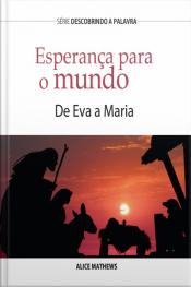 Esperança Para O Mundo: De Eva A Maria