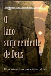 O Lado Surpreendente De Deus: Ultrapassando Nossas Expectativas