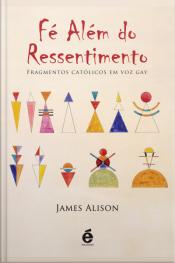 Fé Além Do Ressentimento: Fragmentos Católicos Em Voz Gay