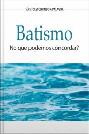 Batismo: No Que Podemos Concordar?