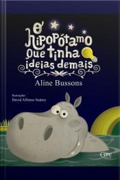 O Hipopótamo Que Tinha Ideias Demais