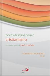 Novos Desafios Para O Cristianismo: A Contribuição De José Comblin