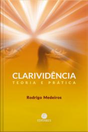Clarividência: Teoria E Prática