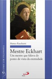 Mestre Eckhart: Um Mestre Que Falava Do Ponto De Vista Da Eternidade