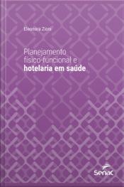 Planejamento Físico-funcional E Hotelaria Em Saúde