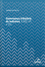 Governança Tributária De Indiretos: Icms, Ipi E Iss