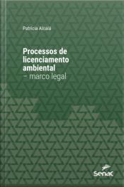 Processos De Licenciamento Ambiental – Marco Legal