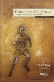 Periodização Tática: O Futebol-arte Alicerçado Em Critérios