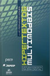 Hipertextos Multimodais: Leitura E Escrita Na Era Digital
