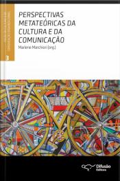 Perspectivas Metateóricas Da Cultura E Da Comunicação