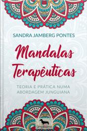 Mandalas Terapêuticas: Desvendando Os Mistérios De Sua Mente