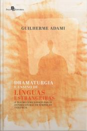 Dramaturgia E Ensino De Línguas Estrangeiras: O Teatro Como Espaço Para O Intercultural Em Tempos De Violência