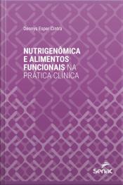 Nutrigenômica E Alimentos Funcionais Na Prática Clínica