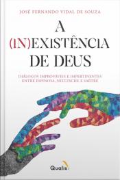 A (in)existência De Deus: Diálogos Improváveis E Impertinentes Entre Espinosa, Nietzsche E Sartre
