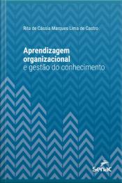 Aprendizagem Organizacional E Gestão Do Conhecimento