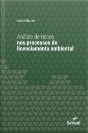 Análise De Riscos Nos Processos De Licenciamento Ambiental