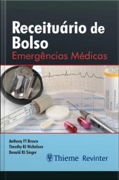 Receituário De Bolso: Emergências Médicas