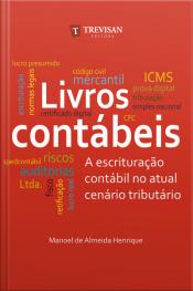 Livros Contábeis: A Escrituração Contábil No Atual Cenário Tributário