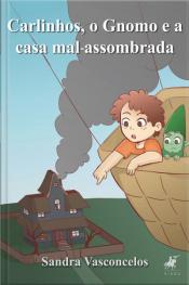 Carlinhos, O Gnomo E A Casa Mal-assombrada