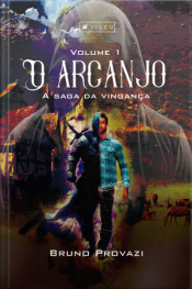 O Arcanjo: A Saga Da Vingança