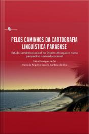 Pelos Caminhos Da Cartografia Linguística Paraense: Um Estudo Semântico-lexical Do Distrito Mosqueiro Numa Perspectiva Socioeducacional