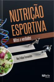 Nutrição Esportiva: Mitos E Verdades