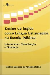 Ensino De Inglês Como Língua Estrangeira Na Escola Pública: Letramentos, Globalização E Cidadania