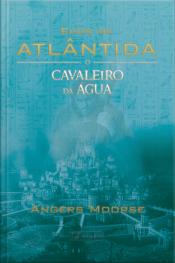 Ecos De Atlântida: O Cavaleiro Da Água