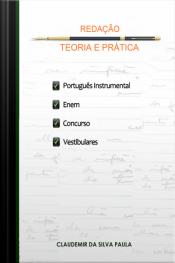 Redação Teoria E Prática: Português Instrumental, Enem, Concursos E Vestibulares