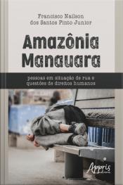 Amazônia Manauara - Pessoas Em Situação De Rua E Questões De Direitos Humanos