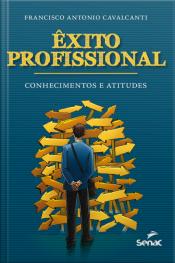 Êxito Profissional: Conhecimentos E Atitudes
