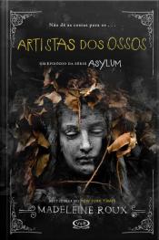 Artistas Dos Ossos: Asylum 2.5