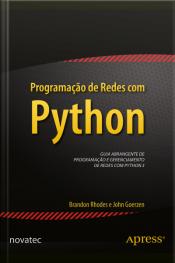 Programação De Redes Com Python: Guia Abrangente De Programação E Gerenciamento De Redes Com Python 3