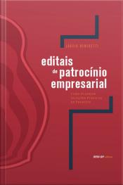 Editais De Patrocínio Empresarial: Como Planejar Seleções Públicas De Projetos